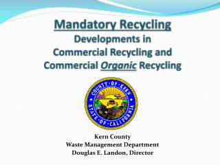 Mandatory Recycling Developments in Commercial Recycling and  Commercial  Organic  Recycling