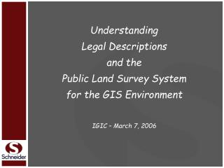 Understanding  Legal Descriptions  and the  Public Land Survey System  for the GIS Environment