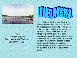 By: Richelle DeCuir Title 1 Wetlands Workshop January 15, 2004