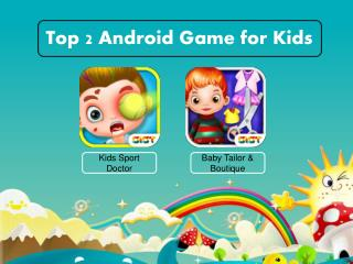 Top Two Android Games for Kids