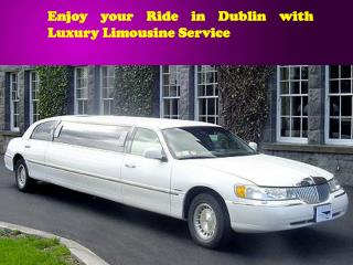 Enjoy your Ride in Dublin with Luxury Limousine Service