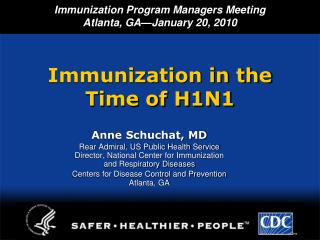 Immunization in the  Time of H1N1