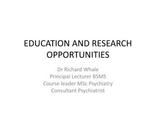 EDUCATION AND RESEARCH OPPORTUNITIES