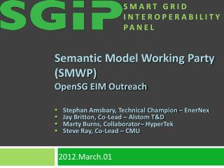 Semantic Model Working Party (SMWP) OpenSG EIM Outreach