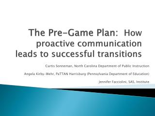 The Pre-Game Plan:  How proactive communication leads to successful transitions