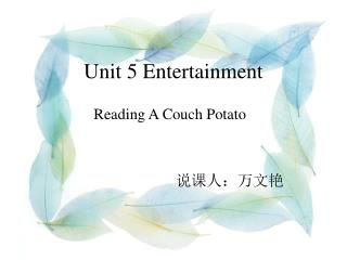 Unit 5 Entertainment