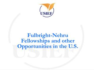 Fulbright-Nehru Fellowships and other Opportunities in the U.S.
