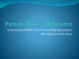 Parents Make a Difference