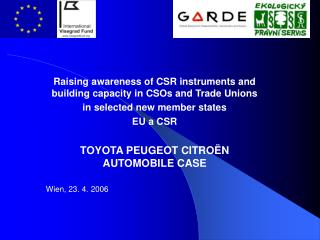 Raising awareness of CSR instruments and building capacity in CSOs and Trade Unions  in selected new member states EU a