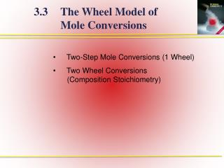 Two-Step Mole Conversions (1 Wheel) Two Wheel Conversions 		(Composition Stoichiometry)