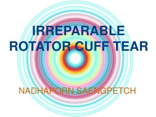 IRREPARABLE ROTATOR CUFF TEAR