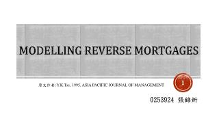 MODELLING Reverse  Mortgages