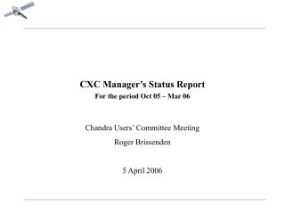 CXC Manager's Status Report For the period Oct 05 – Mar 06