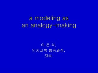 a modeling as  an analogy-making