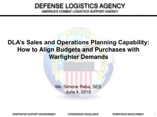 DLA's Sales and Operations Planning Capability: How to Align Budgets and Purchases with Warfighter Demands