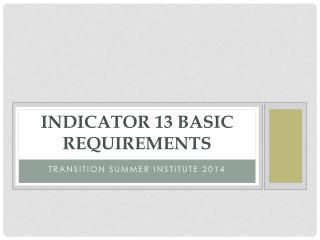 Indicator 13 basic requirements