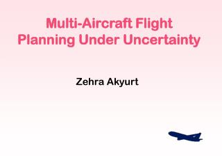 Multi-Aircraft Flight Planning Under Uncertainty