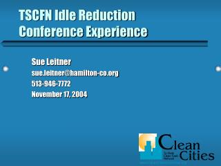 TSCFN Idle Reduction  Conference Experience