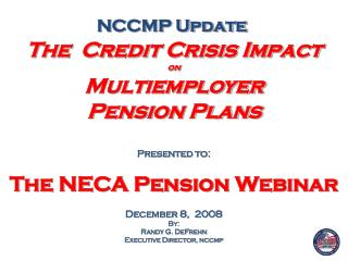 The  Credit Crisis Impact  on Multiemployer   Pension Plans