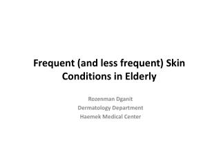 Frequent (and less frequent) Skin Conditions in Elderly