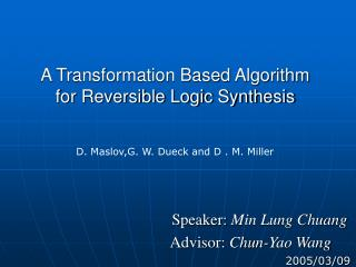 A Transformation Based Algorithm for Reversible Logic Synthesis