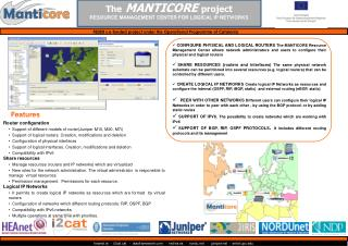 The MANTICORE  project RESOURCE MANAGEMENT CENTER FOR LOGICAL IP NETWORKS