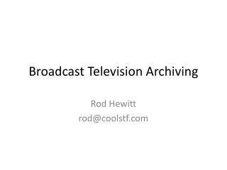 Broadcast Television Archiving