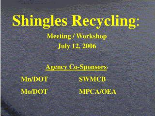 Shingles Recycling :