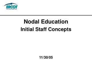 Nodal Education Initial Staff Concepts 11/30/05
