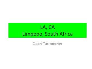 LA, CA Limpopo, South Africa