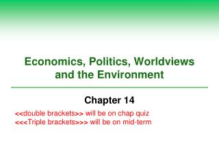 Economics, Politics, Worldviews and the Environment