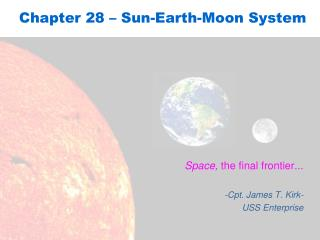 Chapter 28 – Sun-Earth-Moon System