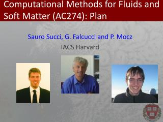 Computational Methods  for  F luids  and Soft  Matter  (AC274): Plan
