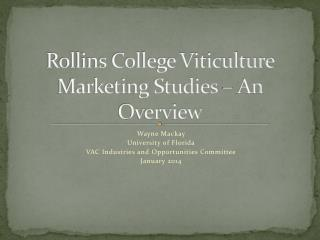 Rollins College Viticulture Marketing Studies – An Overview