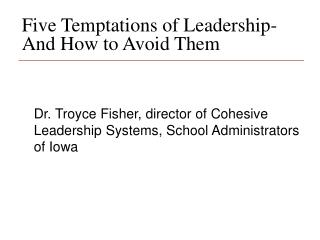 Five Temptations of Leadership- And How to Avoid Them