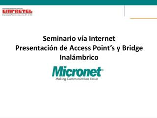 Seminario vía Internet Presentación de Access Point's y Bridge  Inalámbrico