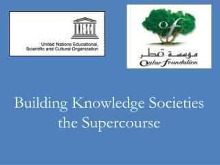 Building Knowledge Societies the Supercourse