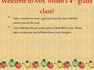 Welcome to Mrs. Mobh's 4 th  grade class!