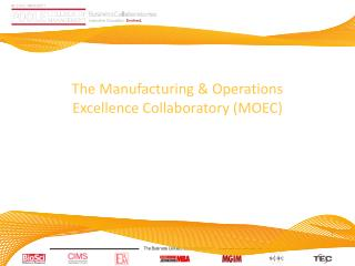 The  Manufacturing & Operations  Excellence Collaboratory (MOEC)