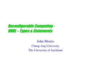Reconfigurable Computing - VHDL   Types  Statements