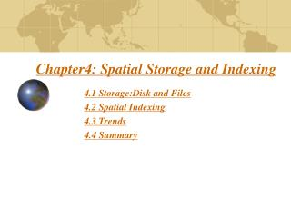 Chapter4: Spatial Storage and Indexing