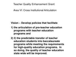 Teacher Quality Enhancement Grant: Area VI: Cross Institutional Articulation