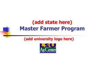(add state here) Master Farmer Program
