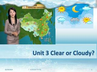 Unit 3 Clear or Cloudy?