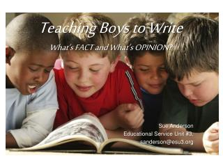 Teaching Boys to Write  What's FACT and What's OPINION?