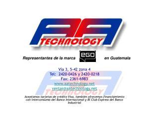 Vía 3, 5-42 zona 4 Tel:  2420-0426 y 2420-0218 Fax: 2361-6983 www.aatechnology.net ventas@aatechnology.net