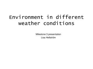 Environment in different weather conditions
