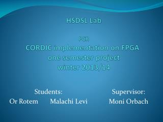 HSDSL  Lab PCR CORDIC implementation on FPGA one semester project winter 2013/14