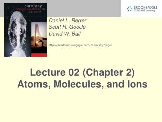 Lecture 02 (Chapter 2) Atoms, Molecules, and Ions