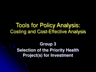Tools for Policy Analysis: Costing and Cost-Effective Analysis